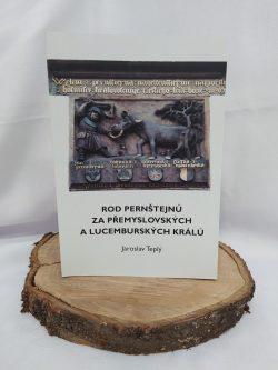 """Kniha """"Rod Pernštejnů za přemyslovských a lucemgurských králů"""""""